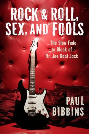 Rock and Roll Sex and Fools